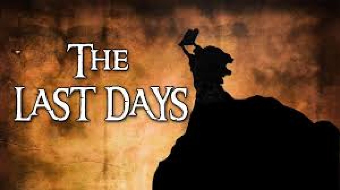 The Last Days are Here