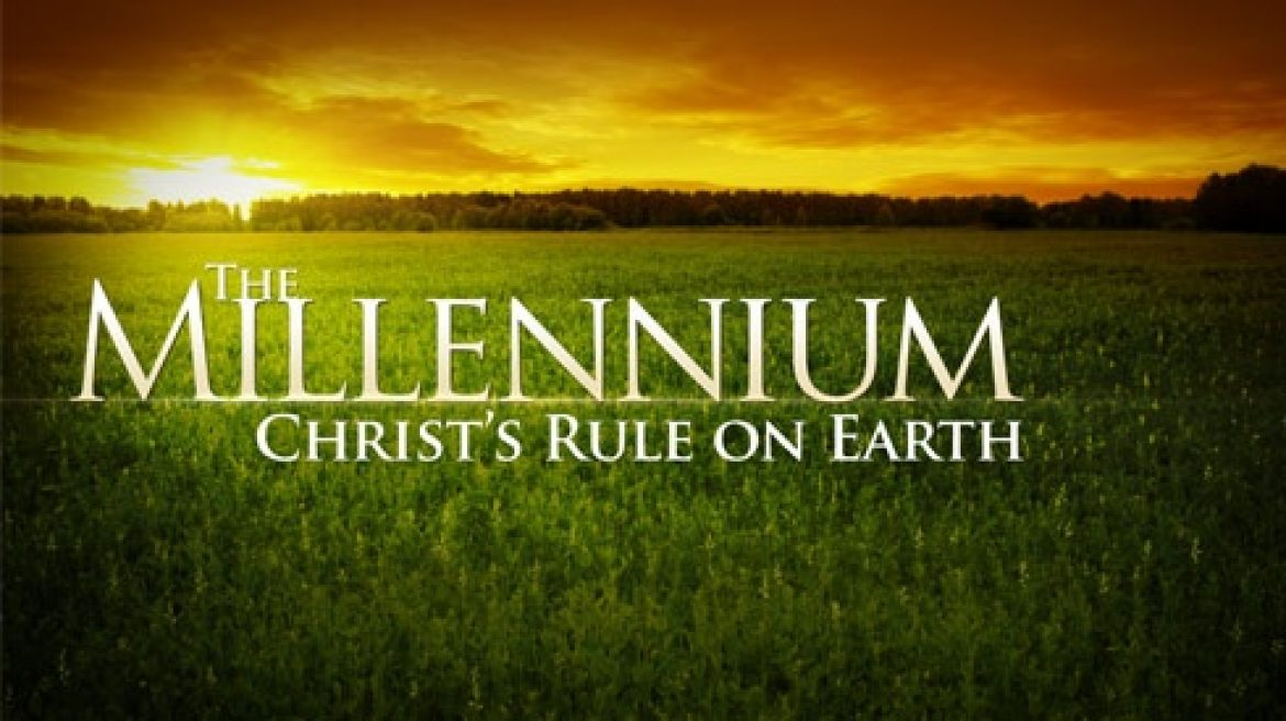 """1000"" Years of Christ's Kingdom on Earth"