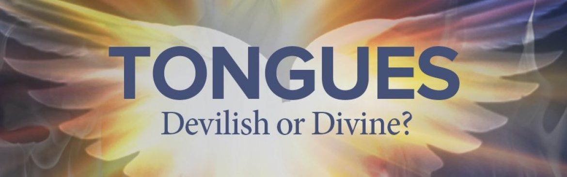 Holy Ghost Tongue: Devilish or Divine?